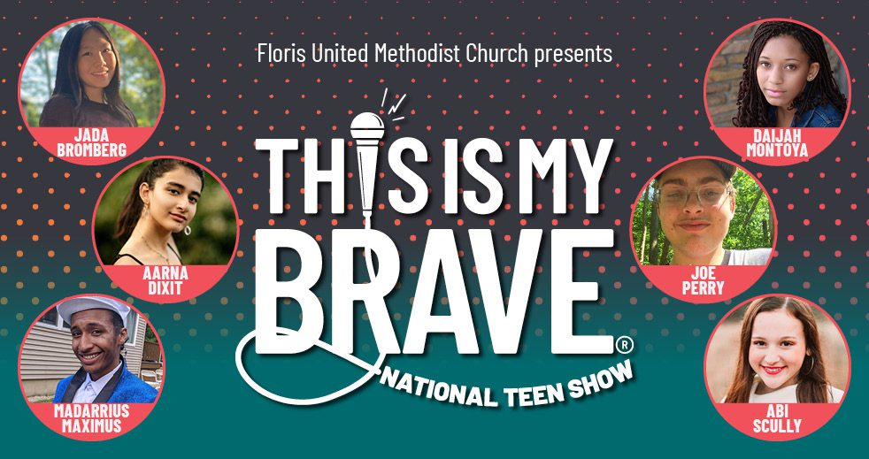 Floris United Methodists Church Presents This is my Brave National Teen Show
